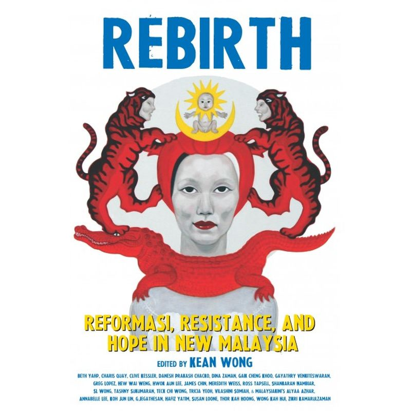 'Rebirth: Reformasi, Resistance, And Hope in New Malaysia' was published by GerakBudaya Enterprise Sdn Bhd's Strategic Information and Research Development Centre. ― Picture via Twitter